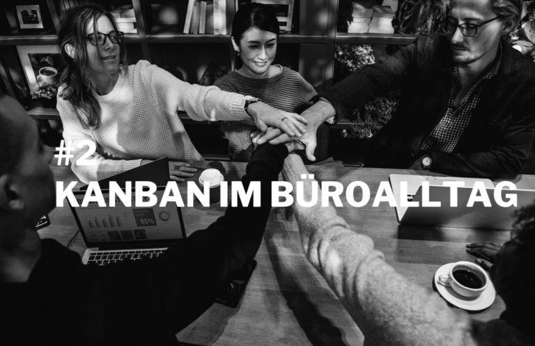 Qualitätsmanagement kurz erklärt: Folge 2 Kanban im Büroalltag
