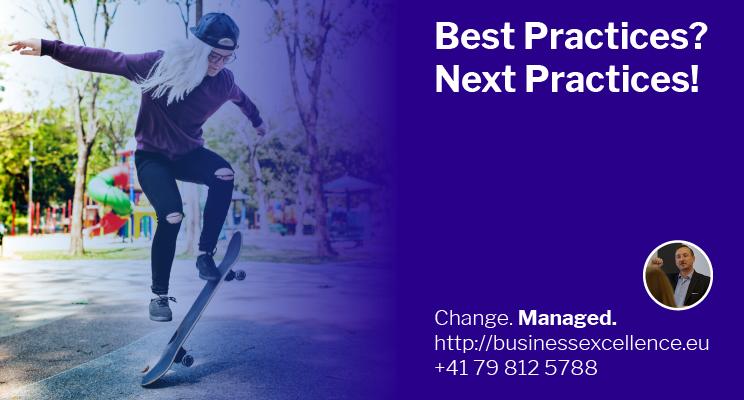 «Best Practices» oder doch besser «Next Practices» in einer vernetzten Geschäftswelt?