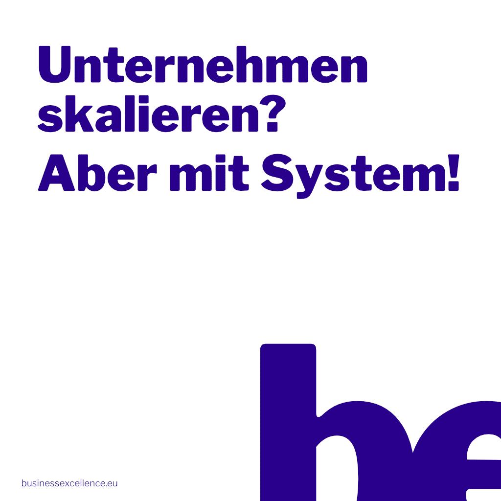 Read more about the article Unternehmen skalieren? Aber mit System!