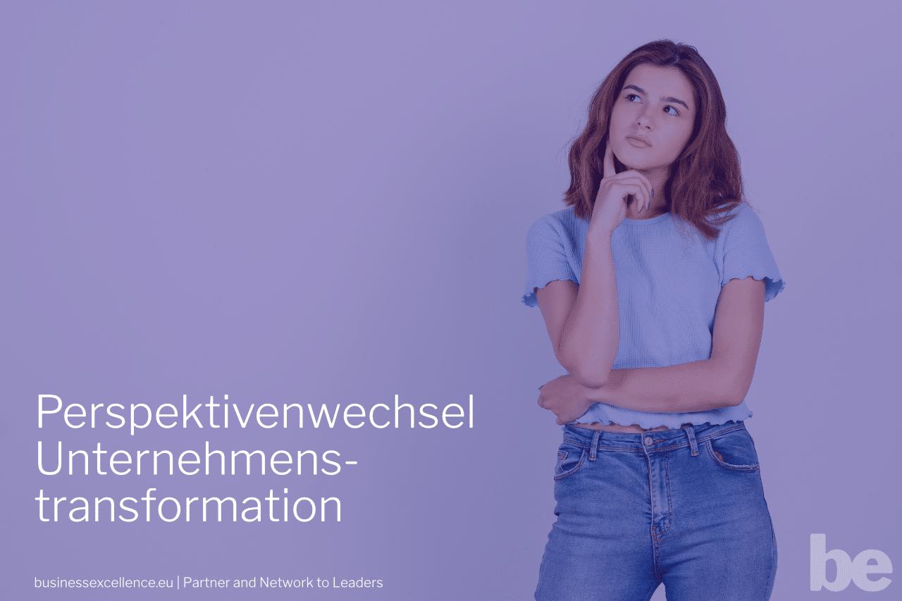 Read more about the article Perspektivenwechsel Unternehmenstransformation